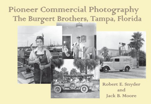 Pioneer Commercial Photography: The Burgert Brothers of Tampa, Florida by Robert E. Snyder and Jack B. Moore, and: Equal Before the Lens: Jno. Trlica's Photographs of Granger, Texas by Barbara McCandless (Review)