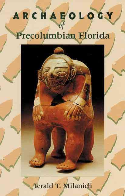 Archaeology of Precolumbian Florida by Jerald T. Milanich (Review)