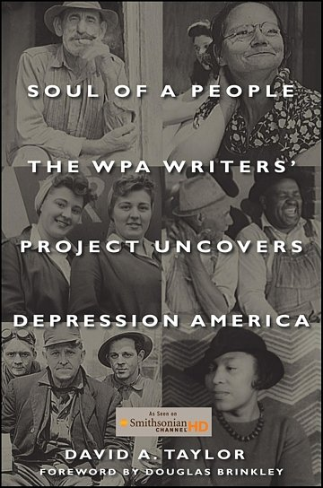 Soul of a People: The WPA Writers' Project Uncovers Depression America by David A. Taylor (Review)