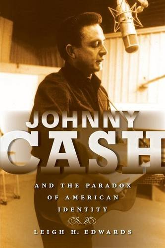 Johnny Cash and the Paradox of American Identity (Review)