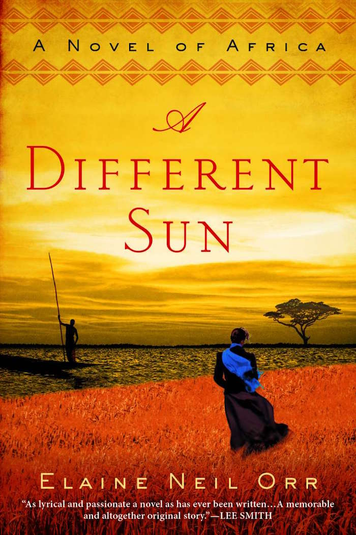 A Different Sun: A Novel of Africa by Elaine Neil Orr (review)