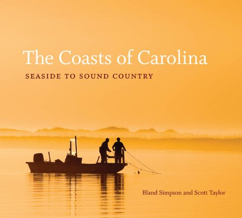 The Coasts of Carolina: Seaside to Sound Country by Bland Simpson and Scott Taylor (Review)