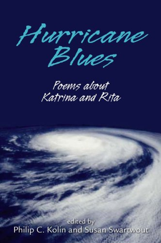 Hurricane Blues: Poems about Katrina and Rita by Philip C. Kolin and Susan Swartout (Review)