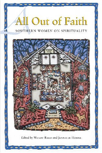 All Out of Faith: Southern Women on Spirituality (Review)