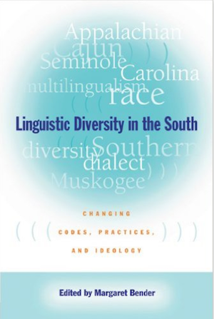 Linguistic Diversity in the South: Changing Codes, Practices, and Ideologies ed. by Margaret Bender (Review)