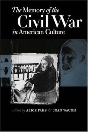 The Memory of the Civil War in American Culture (Review)