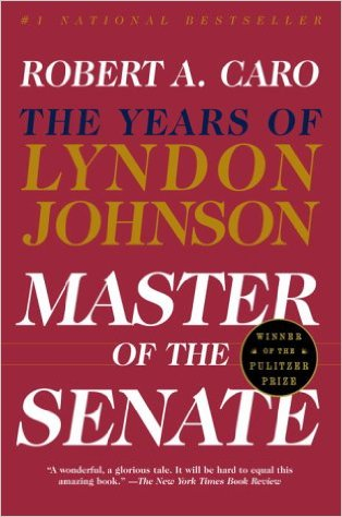 Master of the Senate: The Years of Lyndon Johnson, Volume 3, by Robert A. Caro (Review)
