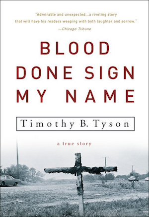 Blood Done Sign My Name by Timothy B. Tyson (Review)