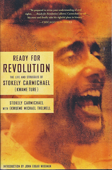 Ready for Revolution: The Life and Struggles of Stokely Carmichael (Kwame Ture) by Stokely Carmichael (Review)