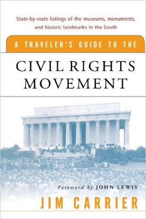 A Traveler's Guide to the Civil Rights Movement by Jim Carrier (Review)