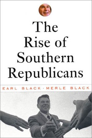The Rise of Southern Republicans by Earl Black and Merle Black, and: The Politics of Cultural Differences: Social Change and Voter Mobilization Strategies in the Post-New Deal Period ed. by David C. Leege, Kenneth D. Wald, Brian S. Krueger, and Paul D. Mueller (Review)