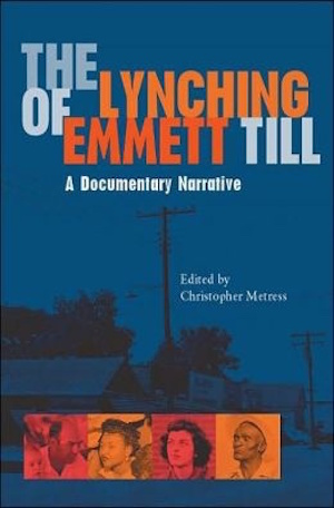 The Lynching of Emmett Till: A Documentary Narrative (Review)