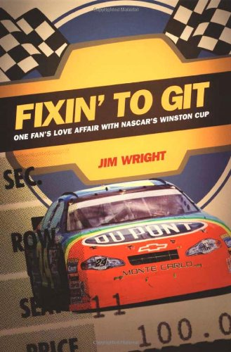 Fixin' To Git: One Fan's Love Affair with NASCAR's Winston Cup (Review)
