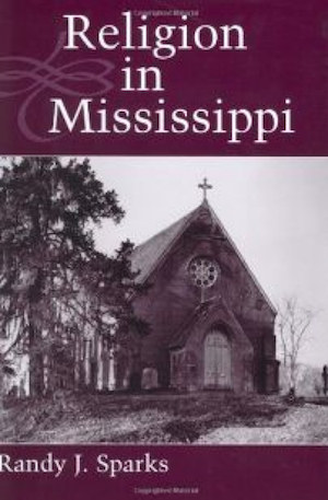 Religion in Mississippi by Randy J. Sparks (Review)