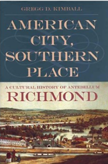 American City, Southern Place: A Cultural History of Antebellum Richmond by Gregg D. Kimball; and Montgomery in the Good War: Portrait of a Southern City, 1939-1946 by Wesley Phillips Newton (Review)