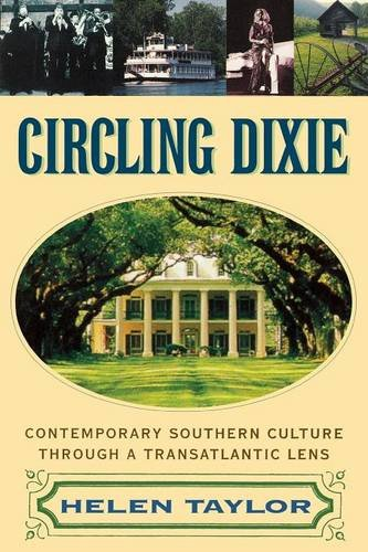 Circling Dixie: Contemporary Southern Culture through a Transatlantic Lens (Review)