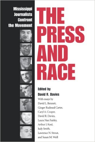 The Press and Race: Mississippi Journalists Confront the Movement (Review)