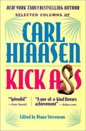 Kick Ass Selected Columns of Carl Hiaasen ed. by Diane Stevenson (Review)
