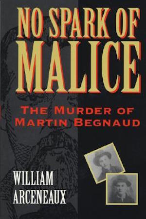 No Spark of Malice The Murder of Martin Begnaud by William Arceneaux, and: Whisper to the Black Candle Voodoo, Murder, and the Case of Anjette Lyles by Jaclyn Weldon White (Review)