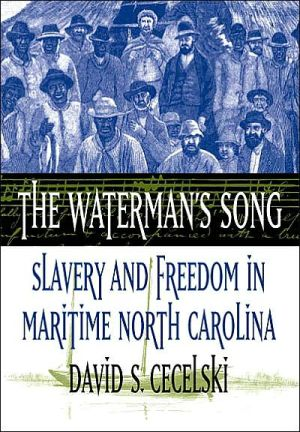 The Waterman's Song: Slavery and Freedom in Maritime North Carolina (Review)
