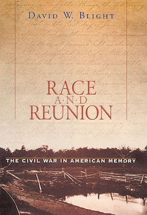 Race and Reunion: The Civil War in American Memory (Review)