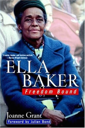 Ella Baker Freedom Bound by Joanne Grant (Review)
