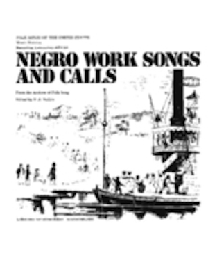 Negro Work Songs and Calls (Music Review)