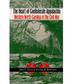 The Heart of Confederate Appalachia: Western North Carolina in the Civil War, and: Mountain Rebels: East Tennessee Confederates and the Civil War, 1860-1870 (Review)