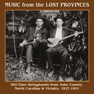 Music From the Lost Provinces Old-Time Stringbands from Ashe County, North Carolina & Vicinity, 1927–1931, and: Charlie Poole and the North Carolina Ramblers, vols. 1–3 (Music Review)