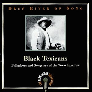 Black Texicans Balladeers and Songsters of the Texas Frontier, and: Cowboy Songs, Ballads, and Cattle Calls (Music Review)