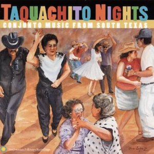 Taquachito Nights Conjunto Music From South Texas (Music Review)