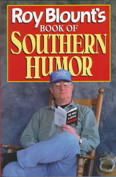 Roy Blount's Book of Southern Humor edited by Roy Blount Jr. (Review)