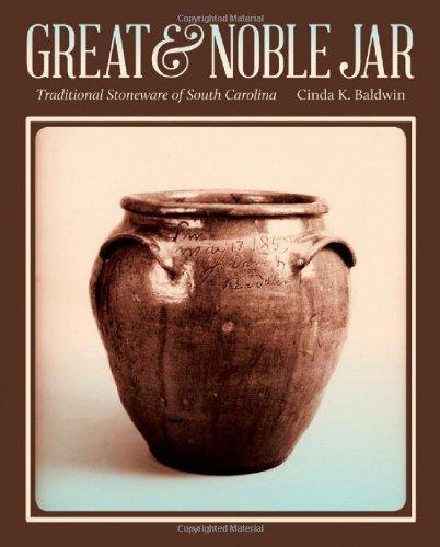 Great & Noble Jar: Traditional Stoneware of South Carolina by Cinda K. Baldwin (Review)