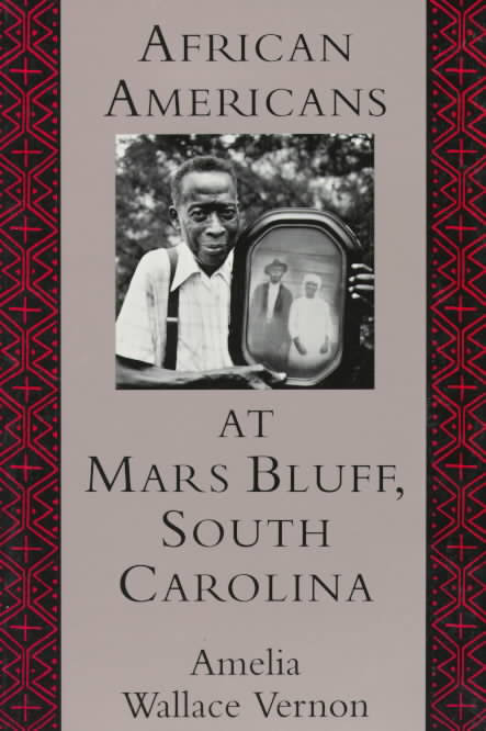 African Americans at Mars Bluff, South Carolina by Amelia Wallace Vernon (Review)