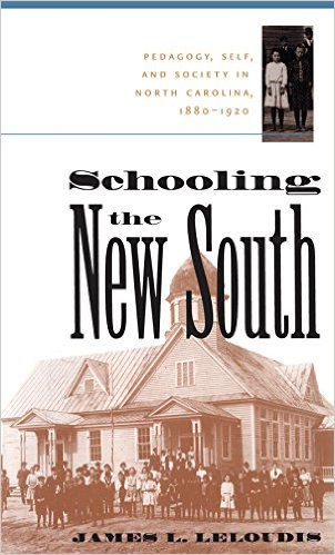 Schooling the New South: Pedagogy, Self, and Society in North Carolina, 1880-1920 (Review)