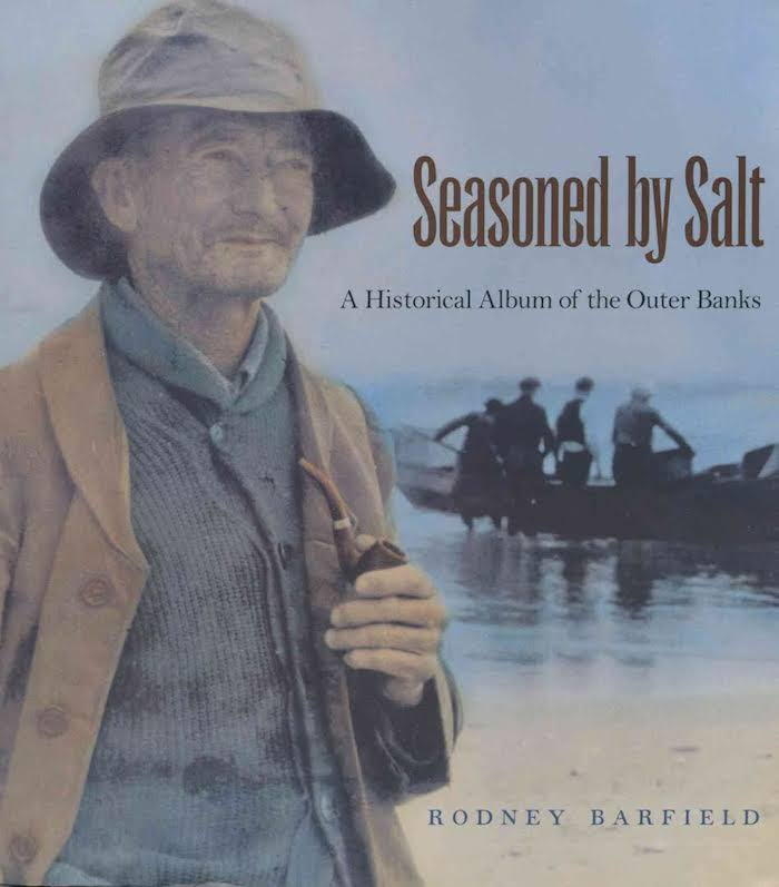 Seasoned by Salt: A Historical Album of the Outer Banks by Rodney Barfield (Review)