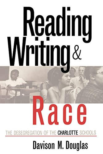 Reading, Writing, and Race: The Desegregation of the Charlotte Schools by Davison M. Douglas (Review)