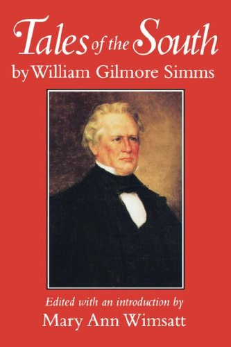 Tales of the South by William Gilmore Simms, edited by Mary Ann Wimsatt (Review)