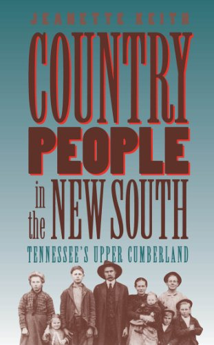 Country People in the New South: Tennessee's Upper Cumberland by Jeanette Keith (Review)