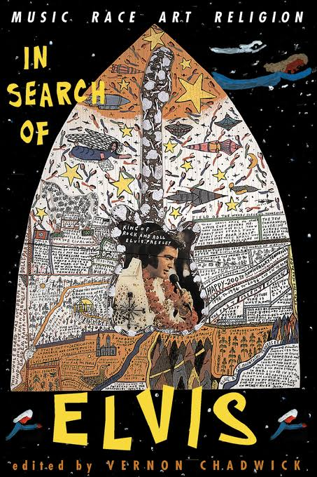 In Search of Elvis: Music, Race, Art, Religion Edited by Vernon Chadwick (Review)
