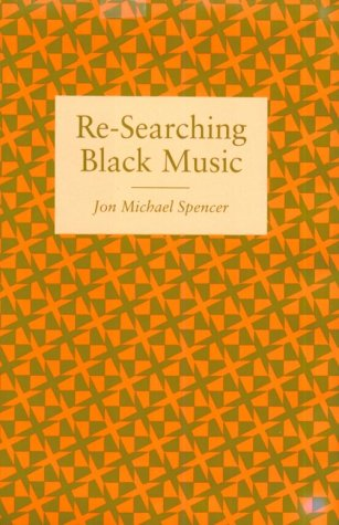 Re-Searching Black Music by Jon Michael Spencer (Review)