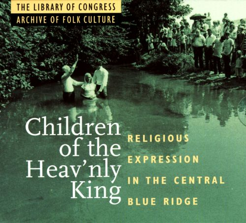Children of the Heav'nly King: Religious Expression in the Central Blue Ridge (Review)